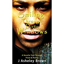 Smiling Through Dirty Windows (English Edition)
