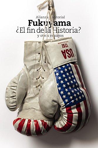 ¿El fin de la Historia? y otros ensayos (El Libro De Bolsillo - Ciencias Sociales) por Francis Fukuyama