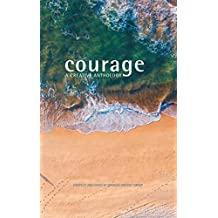 Courage: A Creative Anthology