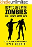 How To Live With Zombies: (Or... How...