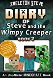 Diary of Minecraft Steve and the Wimpy Creeper - Book 2: Unofficial Minecraft Books for Kids, Teens, Nerds - Adventure Fan Fiction Diary Series (Skeleton - Fan Series - Steve and the Wimpy Creeper)
