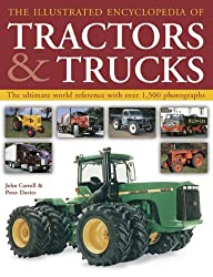 The Illustrated Encyclopedia of Tractors and Trucks: The Ultimate World Reference With over 1500 Photographs