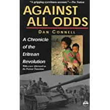 AGAINST ALL ODDS : A Chronicle of the Eritrean Revolution