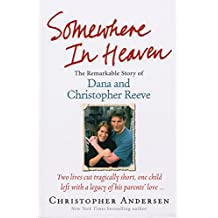 Somewhere in Heaven: The Remarkable Story of Dana and Christopher Reeve