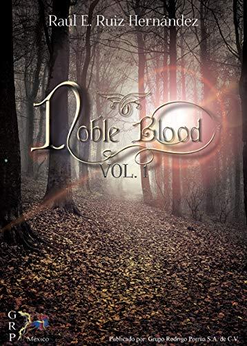 Noble Blood por Raúl E.  Ruiz Hernández