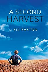 A Second Harvest by Eli Easton (2016-07-01)