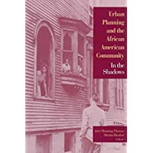 [(Urban Planning and the African-American Community : In the Shadows)] [Edited by June Manning Thomas ] published on (February, 1997)