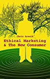: Ethical Marketing and the New Consumer: Marketing in the New Ethical Economy