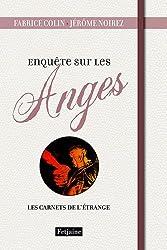 Enquête sur les anges : Les carnets de l'étrange