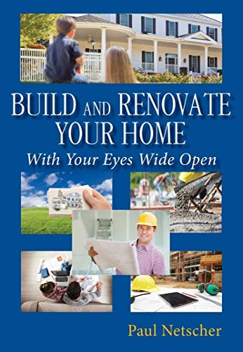 Build and Renovate your Home With your Eyes Wide Open (English Edition) de [