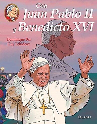 Con Juan Pablo II y Benedicto XVI por Dominique Bar, Guy Lehideux