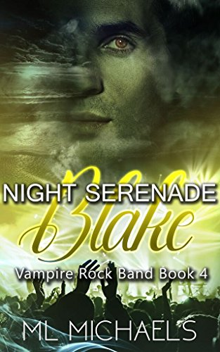 Night Serenade: Blake (Vampire Rock Band Book Book 4)