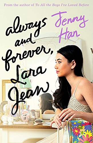 Always And Forever, Lara Jean (To All the Boys Trilogy 3) por Jenny Han