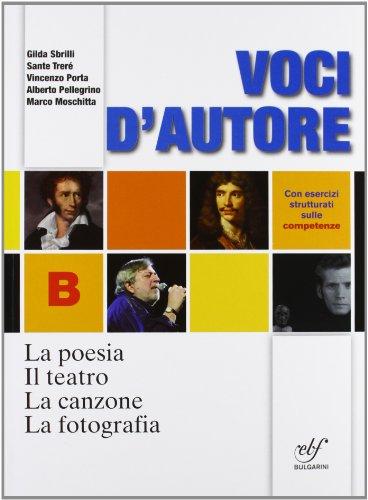 Voci d'autore. La poesia-Il teatro-La canzone-La fotografia-Le origini della letteratura italiana. Con espansione online. Per le Scuole superiori