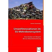 Umweltinnovationen im EU-Mehrebenensystem: Eine Analyse am Beispiel der EU-Altautoverordnung