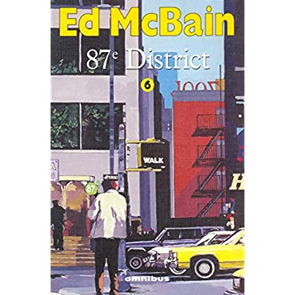 87e district, tome 6