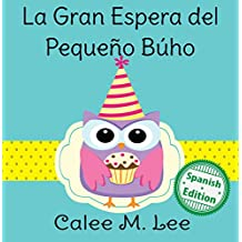 La gran espera del pequeño búho (Little Owl's Big Wait) (Xist Kids Spanish Books)