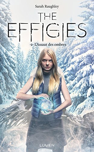 The Effigies - tome 2 - L'Assaut des ombres par [Raughley, Sarah]