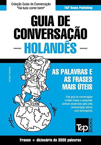 Guia de Conversação Português-Holandês e vocabulário temático 3000 palavras (Portuguese Edition) por Andrey Taranov