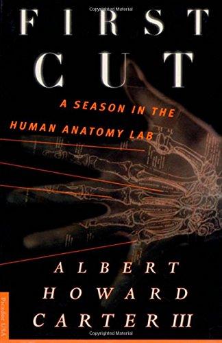 First Cut: A Season in the Human Anatomy Lab por Albert Howard III Carter