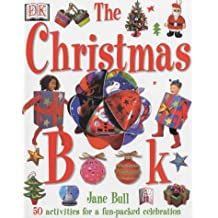 Christmas Book (The): The Ultimate Christmas Activity Book for Children (Jane Bull's activity series) by Jane Bull (2001-08-02)
