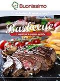 Cucinare al barbecue:  I segreti della grigliata perfetta