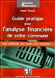 Guide pratique pour l'analyse financière de votre commune - Une méthode, des outils, des exemples ...