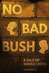 No Bad Bush: A Tale of Sierra Leone (English Edition)