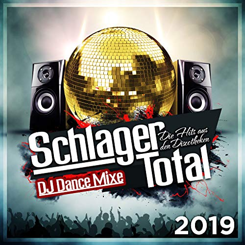 Schlager Total - Die Hits aus den Discotheken 2019 - (DJ Dance Mixe)