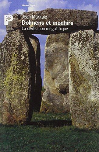 Dolmens et menhirs : La civilisation mégalithique