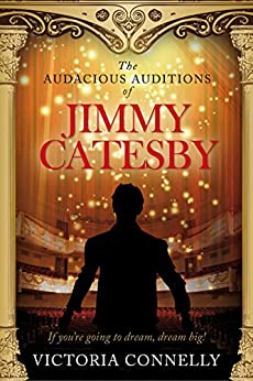 The Audacious Auditions of Jimmy Catesby by [Connelly, Victoria]