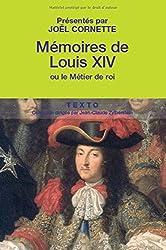 Mémoires de Louis XIV : Suivis de Manière de visiter les jardins de Versailles