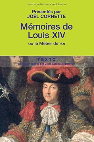 Mmoires de Louis XIV : Suivis de Manire de visiter les jardins de Versailles