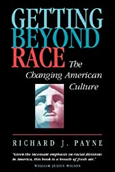 Getting Beyond Race: The Changing American Culture