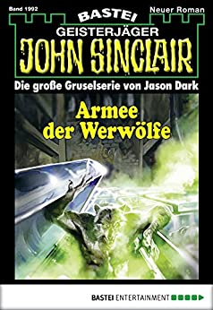 John Sinclair - Folge 1992: Armee der Werwölfe