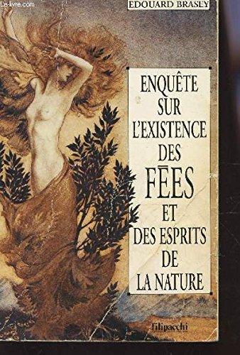 Enquête sur l'existence des fées et des esprits de la nature par Edouard Brasey