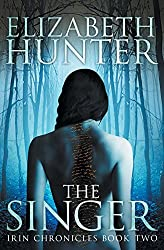 The Singer: Irin Chronicles Book Two: Volume 2 by Elizabeth Hunter (2014-05-02)