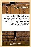 Telecharger Livres Cours de calligraphie en francais ronde et gothique et toutes les langues connues en Europe (PDF,EPUB,MOBI) gratuits en Francaise