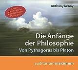 Die Anfänge der Philosophie: Von Pythagoras bis Platon