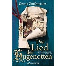 Das Lied der Hugenotten: Historischer Roman - Die Hugenotten 1