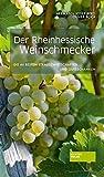 Der Rheinhessische Weinschmecker: Die 44 besten Straußwirtschaften und Gutsschänken - Hermann-Josef Berg