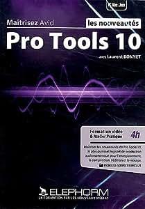 ELEPHORM MAITRISEZ PRO TOOLS 10 - LES NOUVEAUTES Computer Musik Avid - Pro Tools