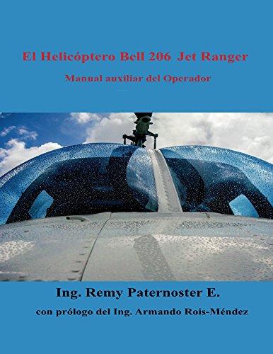 El Helicoptero Bell 206 Jet Ranger: Manual auxiliar para el operador por Remy Paternoster