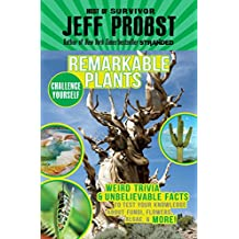 Remarkable Plants: Weird Trivia & Unbelievable Facts to Test Your Knowledge About Fungi, Flowers, Algae & More! (Challenge Yourself, Band 3)