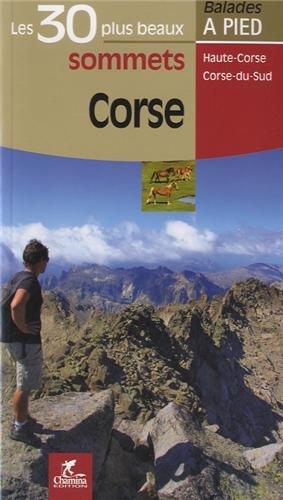 Corse, les 30 plus beaux sommets : Haute-Corse, Corse-du-sud