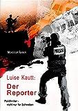 Der Reporter (Luise Kautt 2)