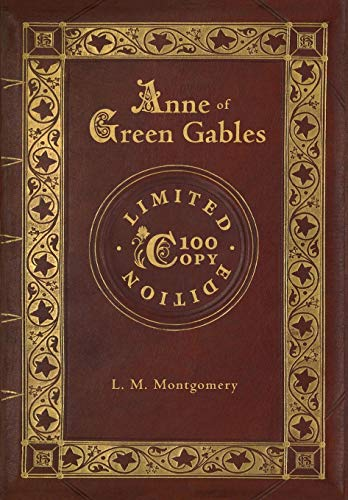 Anne of Green Gables (100 Copy Limited Edition) por L. M. Montgomery