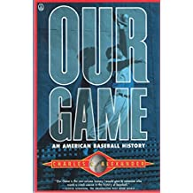 Our Game: An American Baseball History by Charles C. Alexander (1992-04-02)