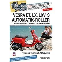 Reparaturanleitung Vespa ET2-LX50-125 ET2 50 C12 - Einspritzer C16 Vergaser C38 LX 125 M44 4 Takt C381 2 C383 2V C387 4V LXV