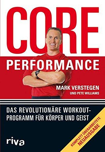 Core Performance: Das revolutionäre Workout-Programm für Körper und Geist Core
